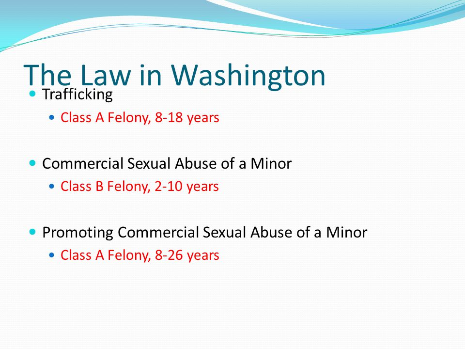 The Law in Washington Trafficking Commercial Sexual Abuse of a Minor