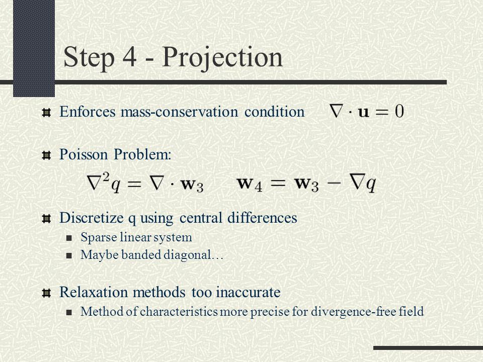 Step 4 - Projection Enforces mass-conservation condition