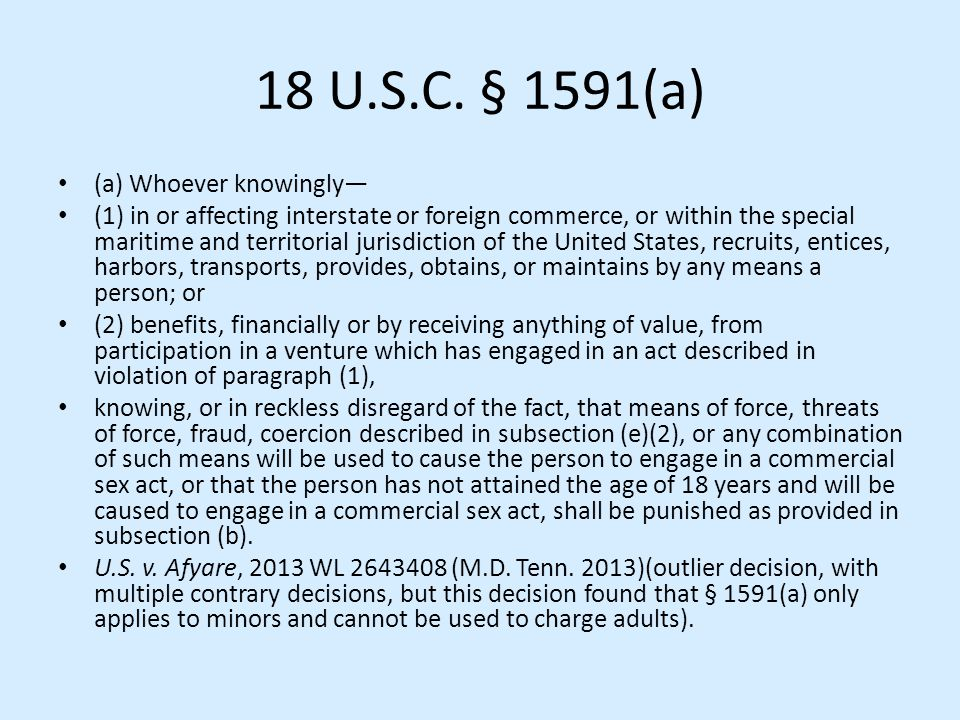 18 U.S.C. § 1591(a) (a) Whoever knowingly—