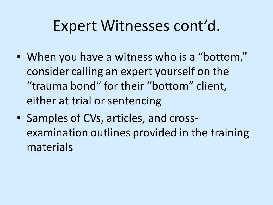 Expert Witnesses cont'd.