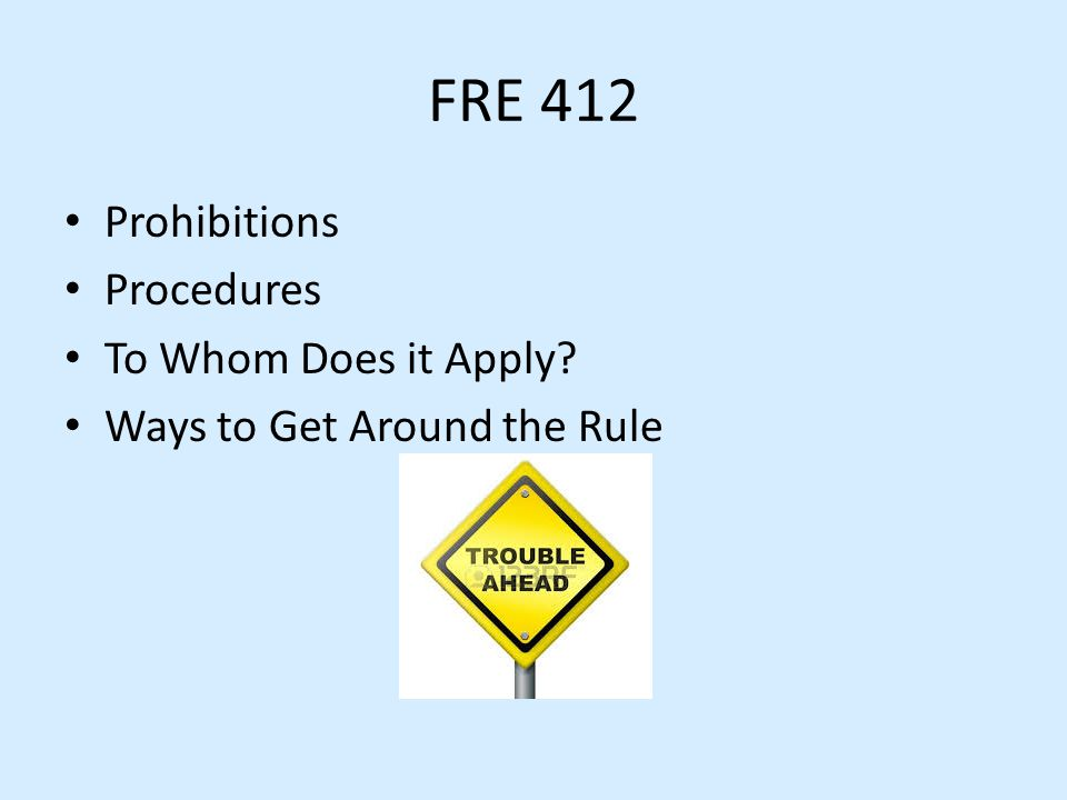 FRE 412 Prohibitions Procedures To Whom Does it Apply