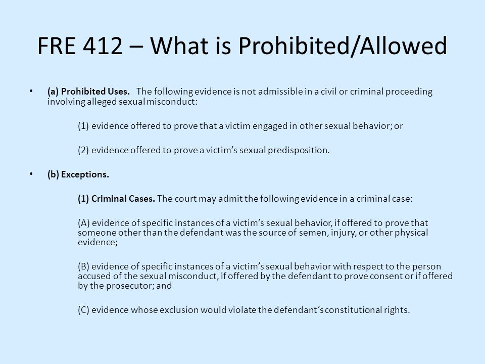 FRE 412 – What is Prohibited/Allowed