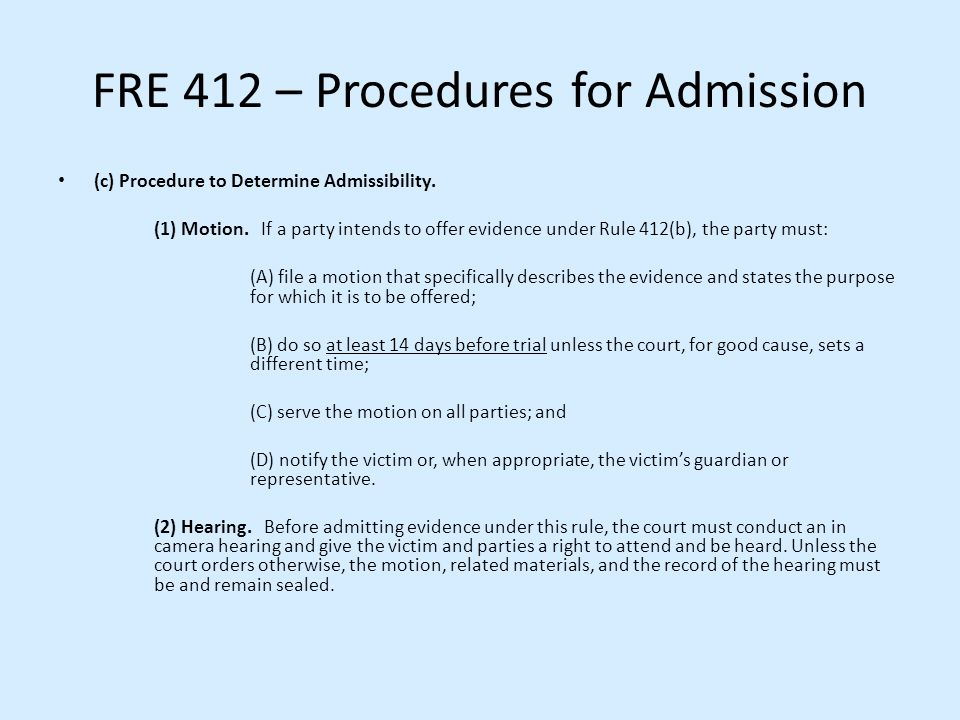 FRE 412 – Procedures for Admission
