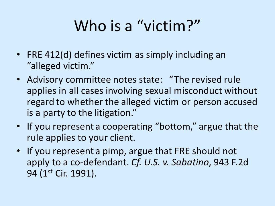 Who is a victim FRE 412(d) defines victim as simply including an alleged victim.