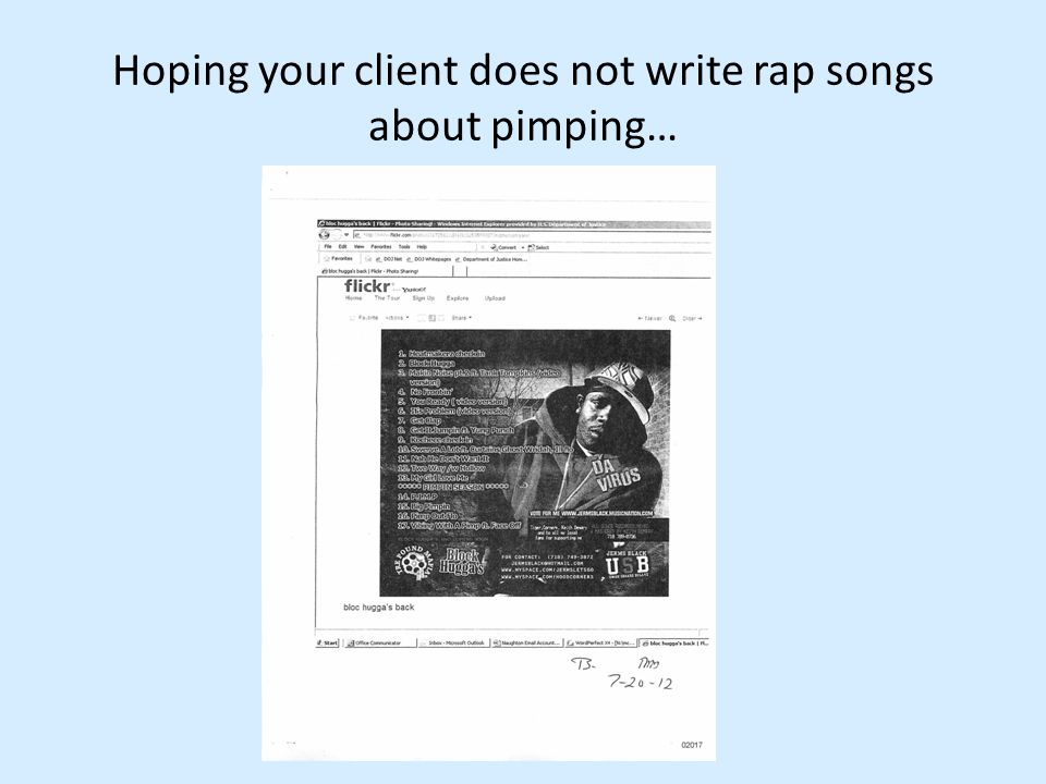 Hoping your client does not write rap songs about pimping…