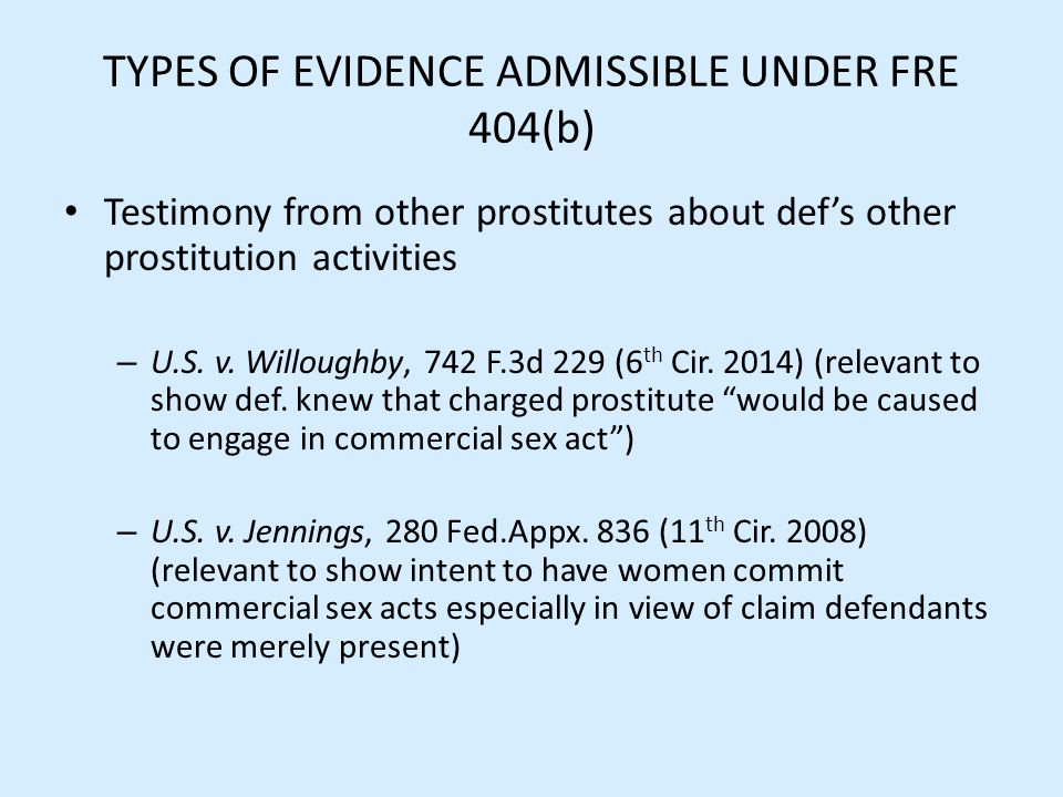 TYPES OF EVIDENCE ADMISSIBLE UNDER FRE 404(b)