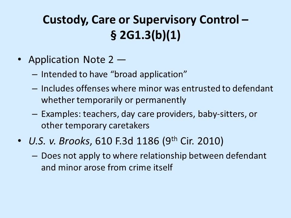 Custody, Care or Supervisory Control – § 2G1.3(b)(1)