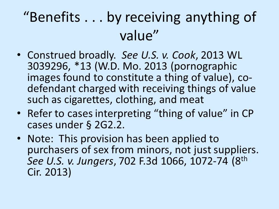 Benefits . . . by receiving anything of value