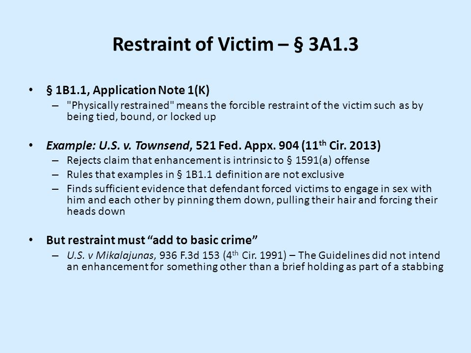 Restraint of Victim – § 3A1.3