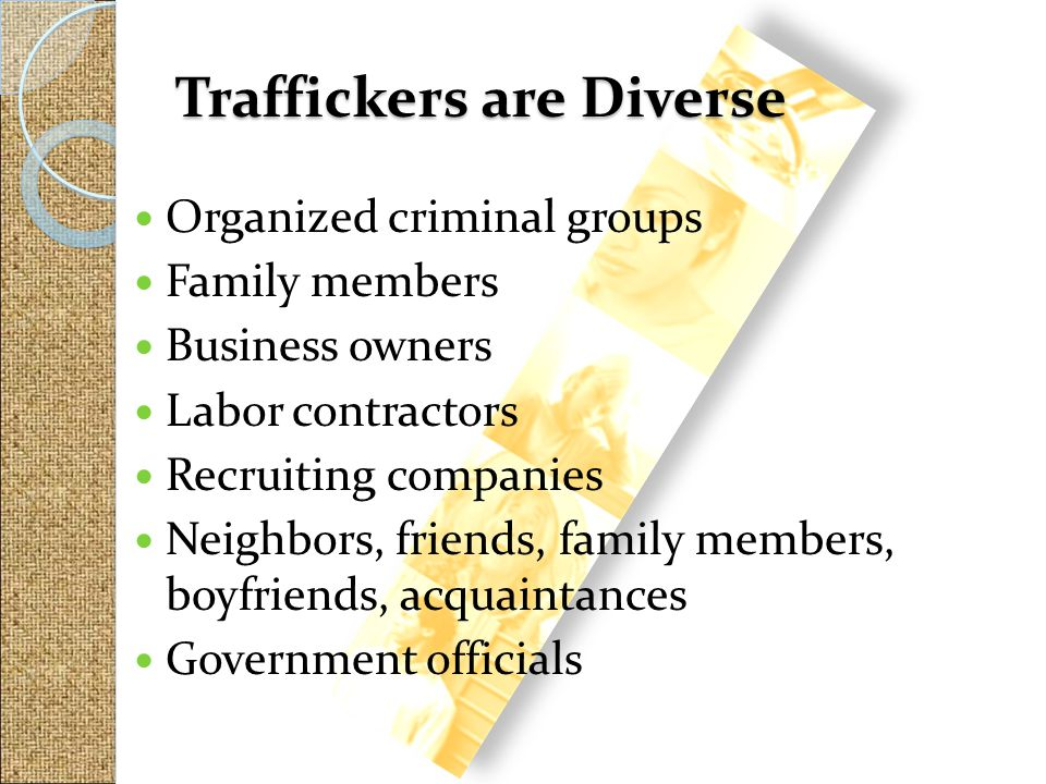 Traffickers are Diverse