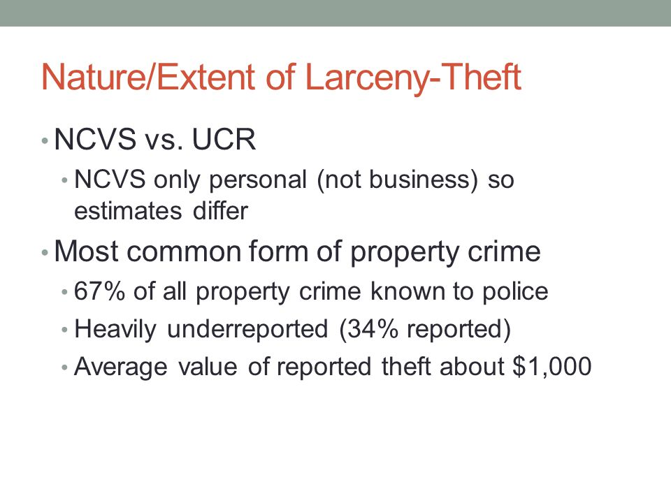 Nature/Extent of Larceny-Theft