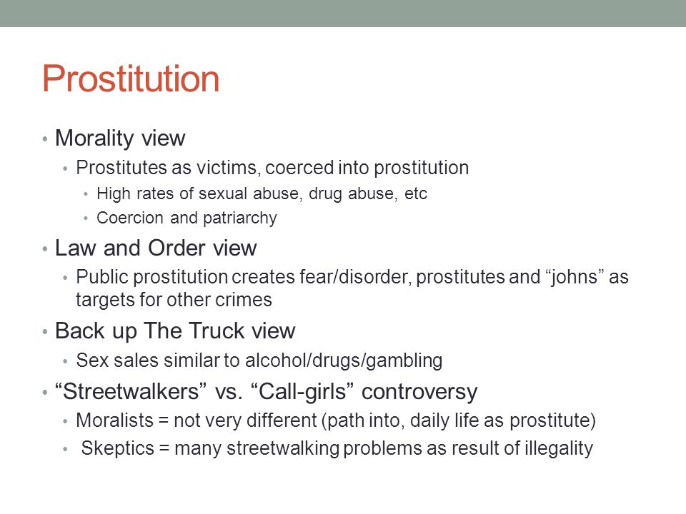 Prostitution Morality view Law and Order view Back up The Truck view