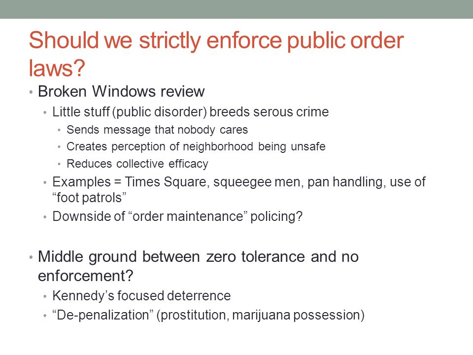 Should we strictly enforce public order laws