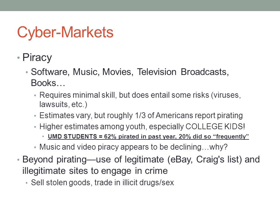 Cyber-Markets Piracy. Software, Music, Movies, Television Broadcasts, Books…