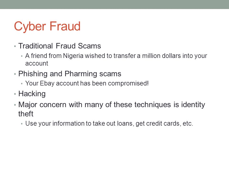 Cyber Fraud Traditional Fraud Scams Phishing and Pharming scams