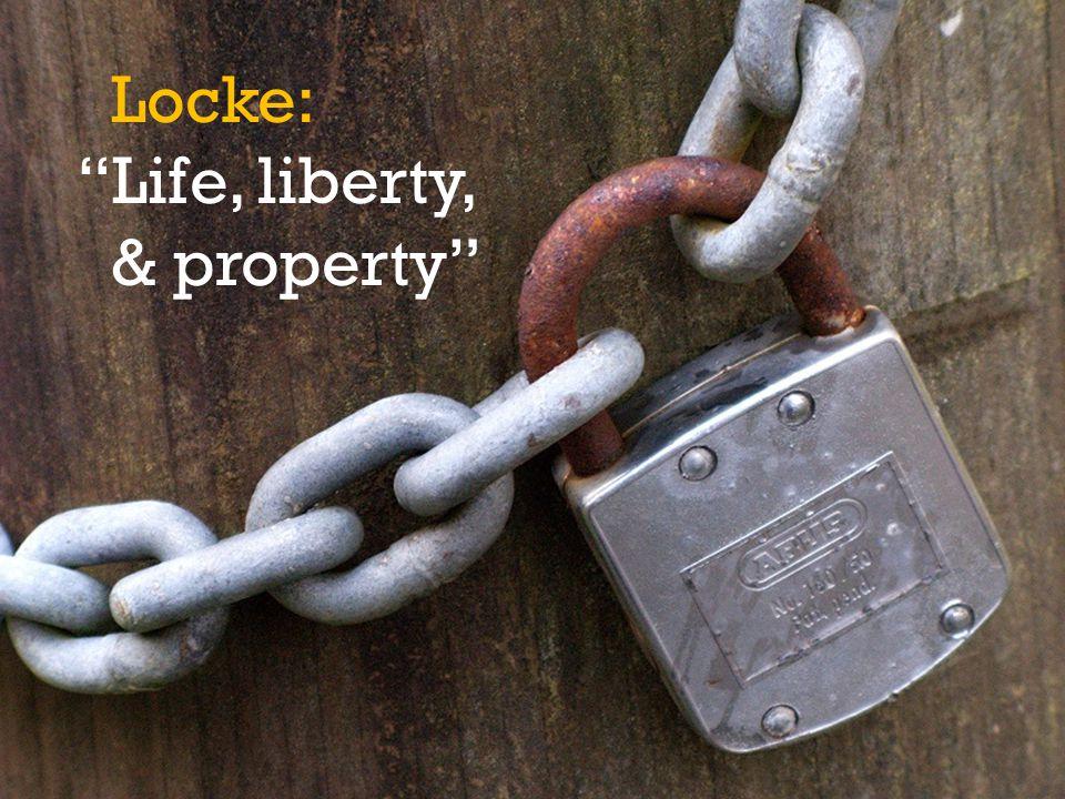 Locke: Life, liberty, & property