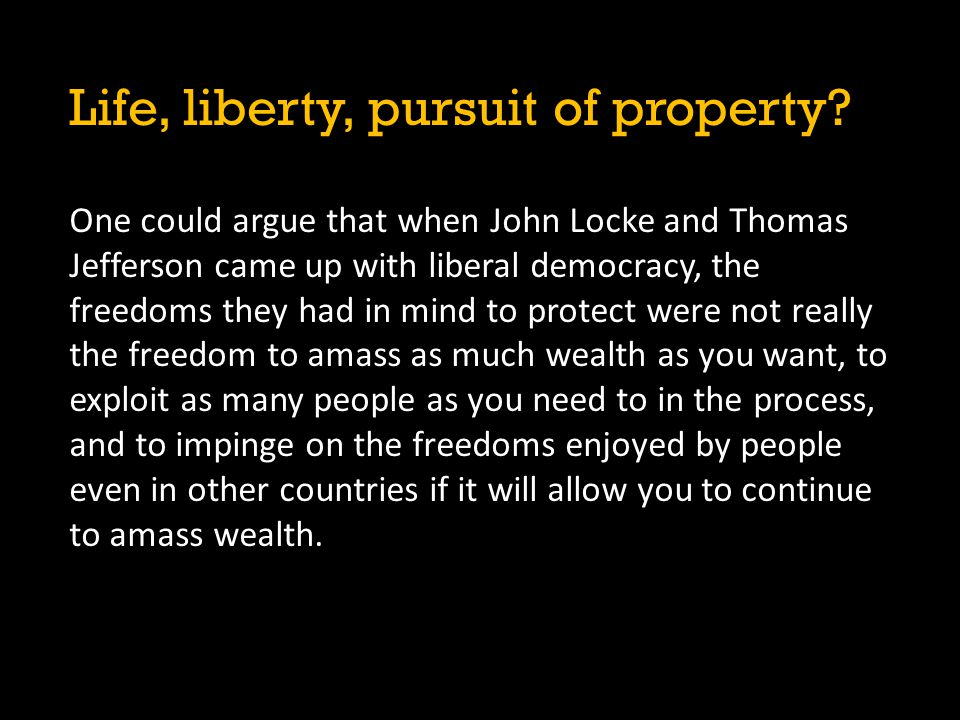 Life, liberty, pursuit of property