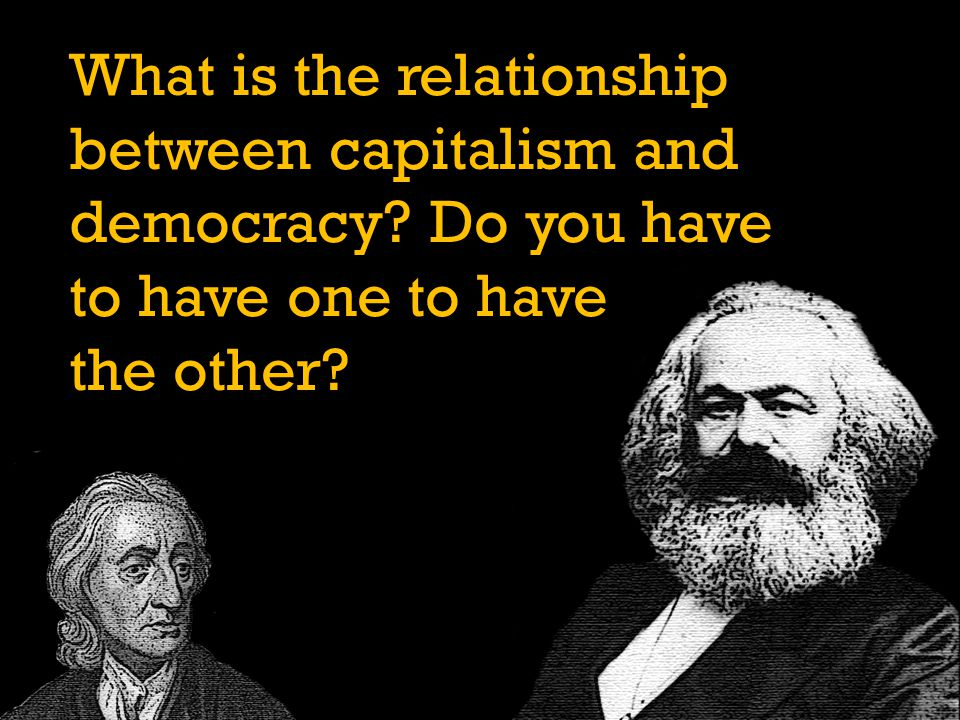 What is the relationship between capitalism and democracy