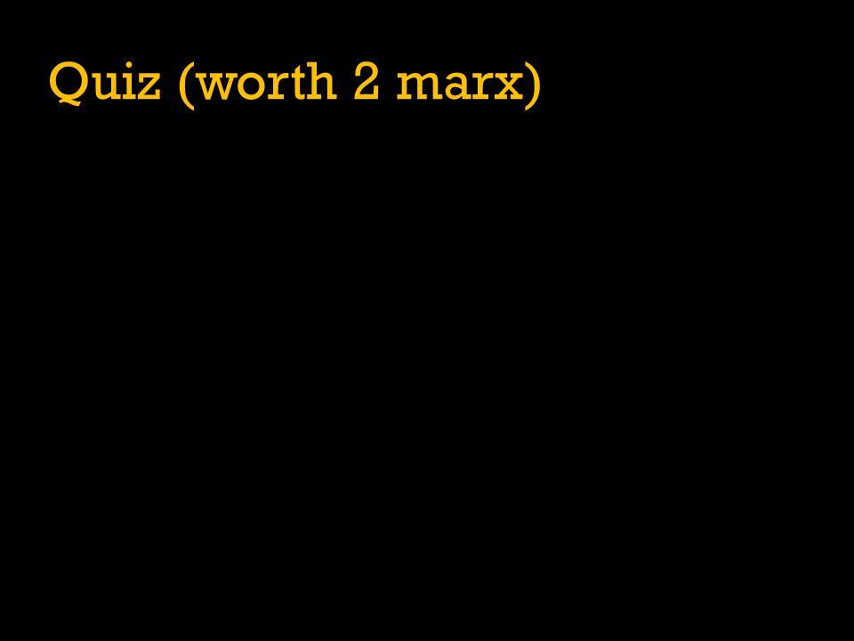 Quiz (worth 2 marx)