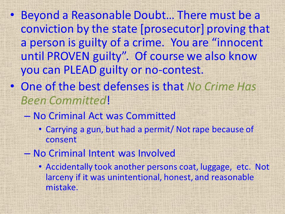 One of the best defenses is that No Crime Has Been Committed!