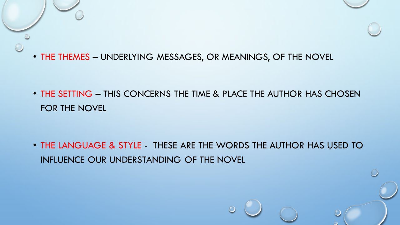 The themes – underlying messages, or meanings, of the novel
