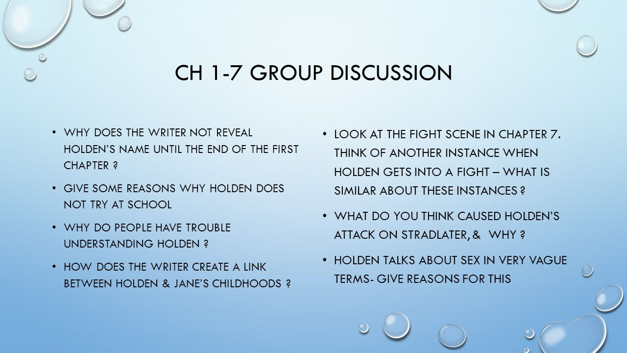 Ch 1-7 Group discussion Why does the writer not reveal holden's name until the end of the first chapter