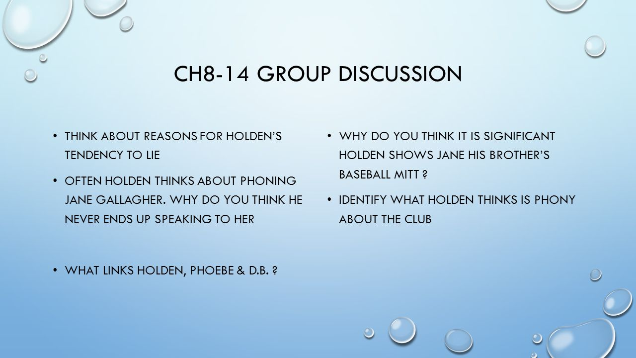 Ch8-14 Group Discussion Think about reasons for holden's tendency to lie.