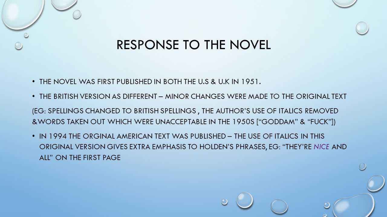 Response to the novel The novel was first published in both the u.s & u.k in 1951.