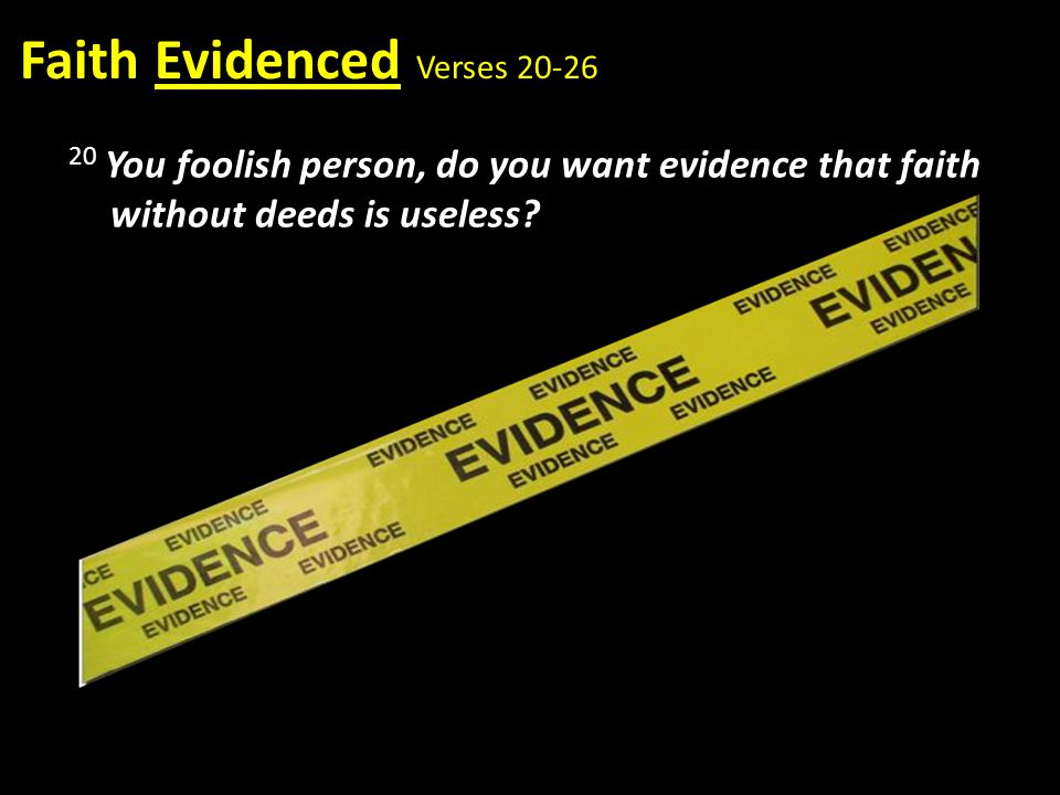 Faith Evidenced Verses 20-26