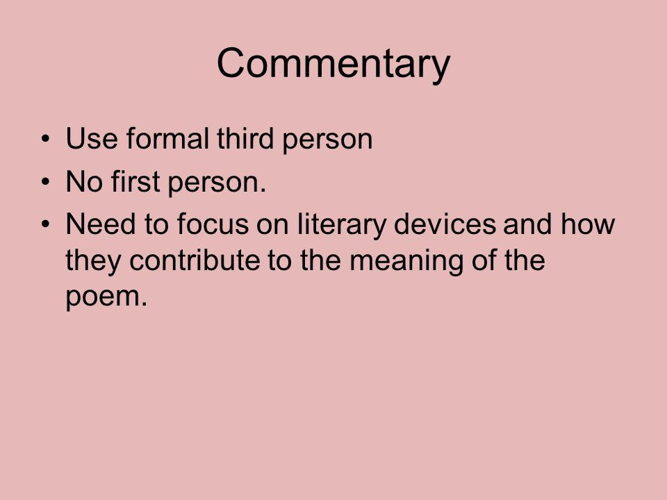Commentary Use formal third person No first person.
