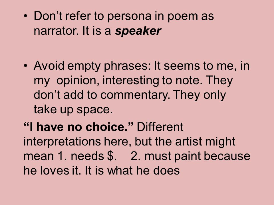 Don't refer to persona in poem as narrator. It is a speaker