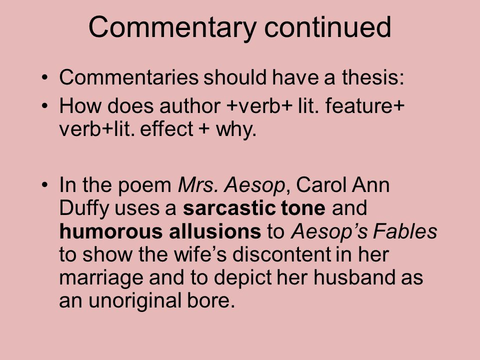 Commentary continued Commentaries should have a thesis: