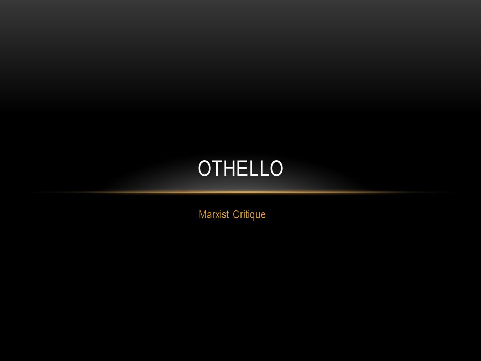 Othello Marxist Critique
