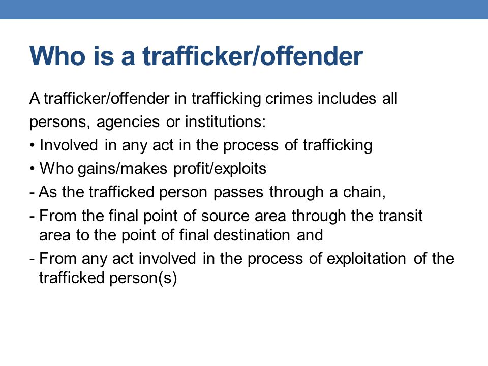 Who is a trafficker/offender