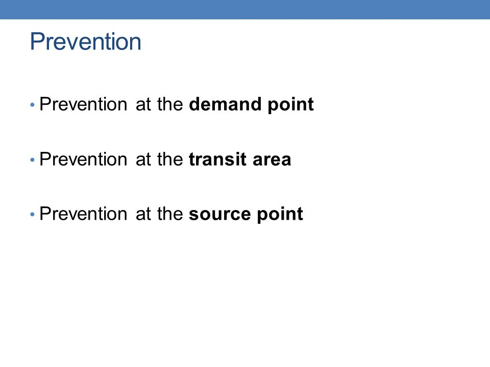 Prevention Prevention at the demand point
