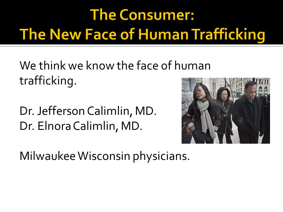 The Consumer: The New Face of Human Trafficking