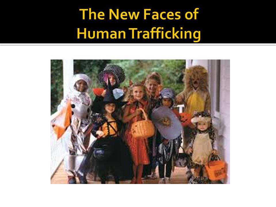 The New Faces of Human Trafficking