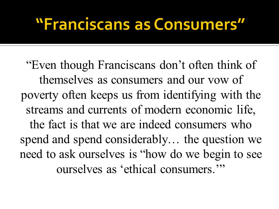 Franciscans as Consumers
