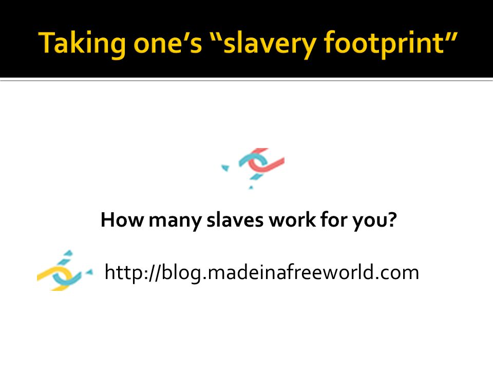 Taking one's slavery footprint