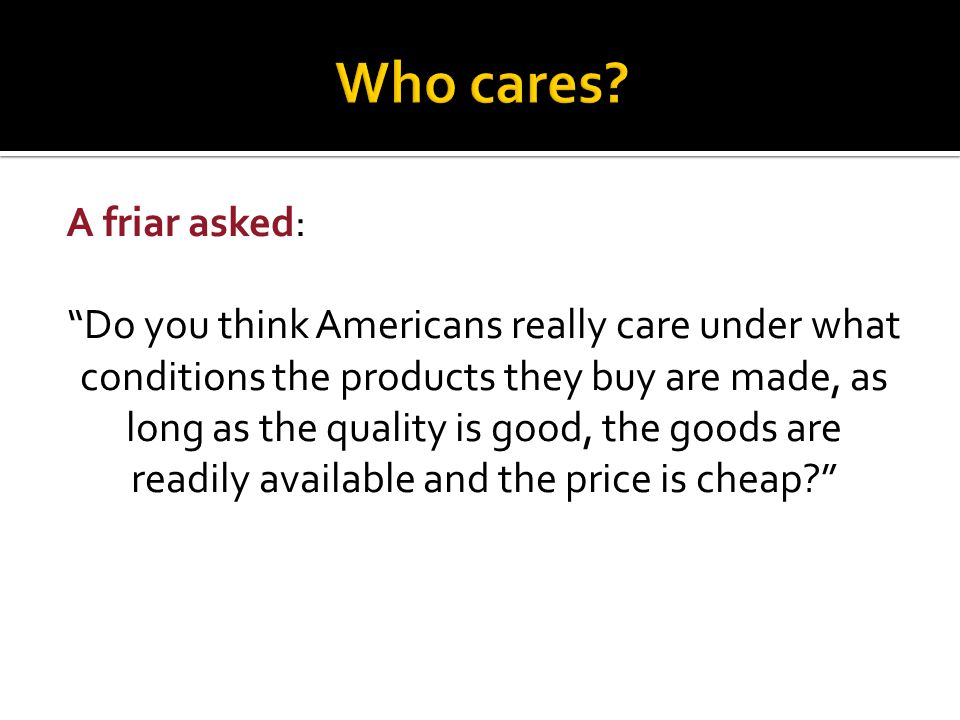 Who cares A friar asked: