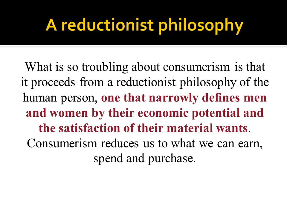 A reductionist philosophy