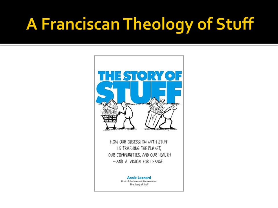 A Franciscan Theology of Stuff