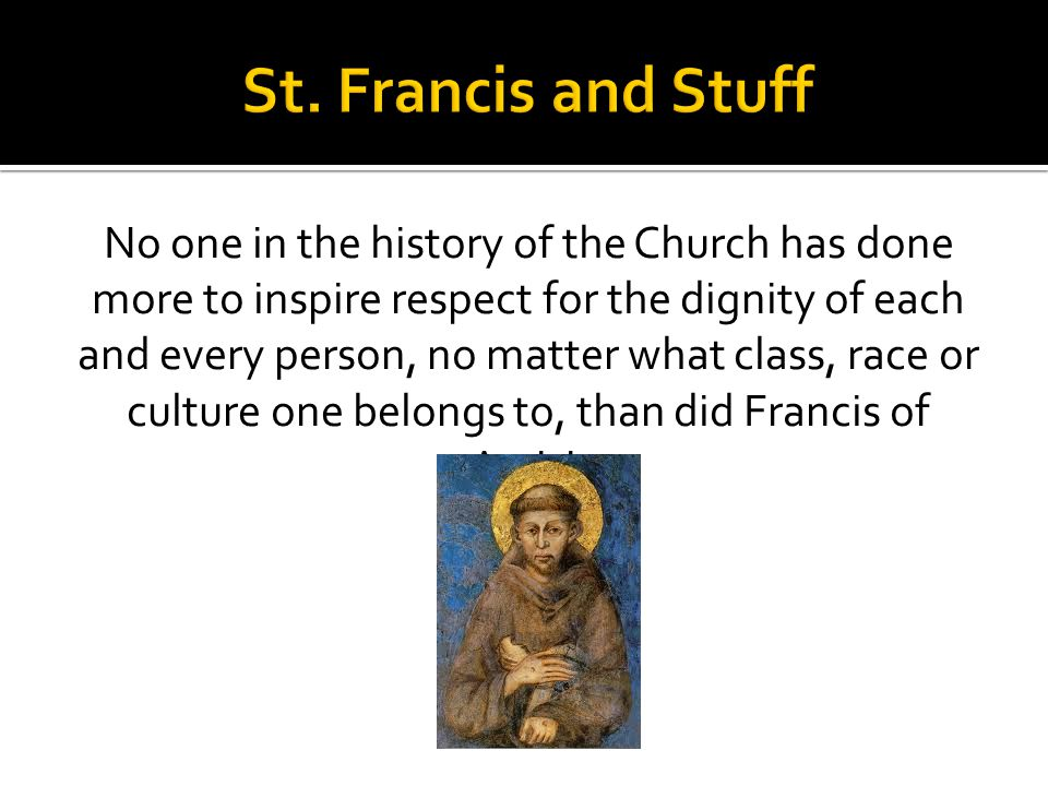 St. Francis and Stuff