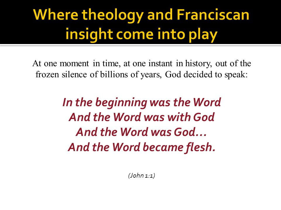 Where theology and Franciscan insight come into play