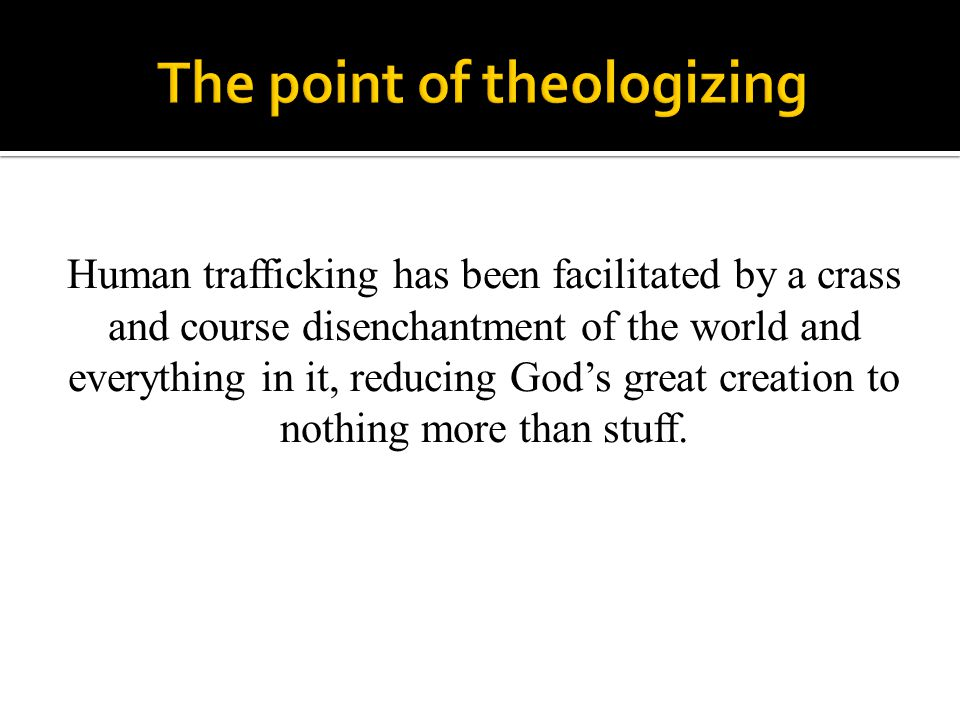 The point of theologizing