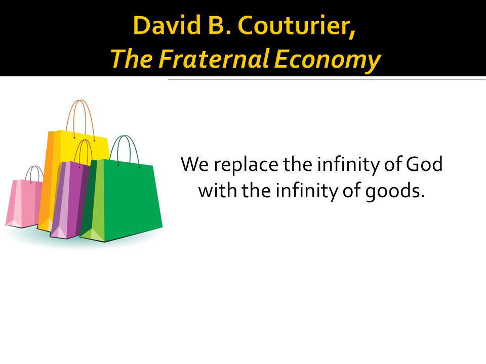 David B. Couturier, The Fraternal Economy