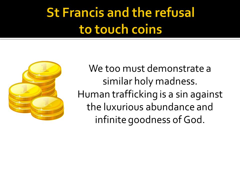 St Francis and the refusal to touch coins