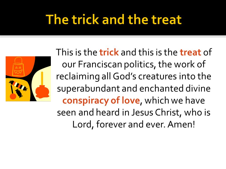 The trick and the treat