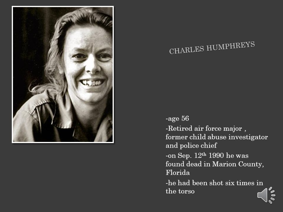 Charles Humphreys -age 56. -Retired air force major , former child abuse investigator and police chief.