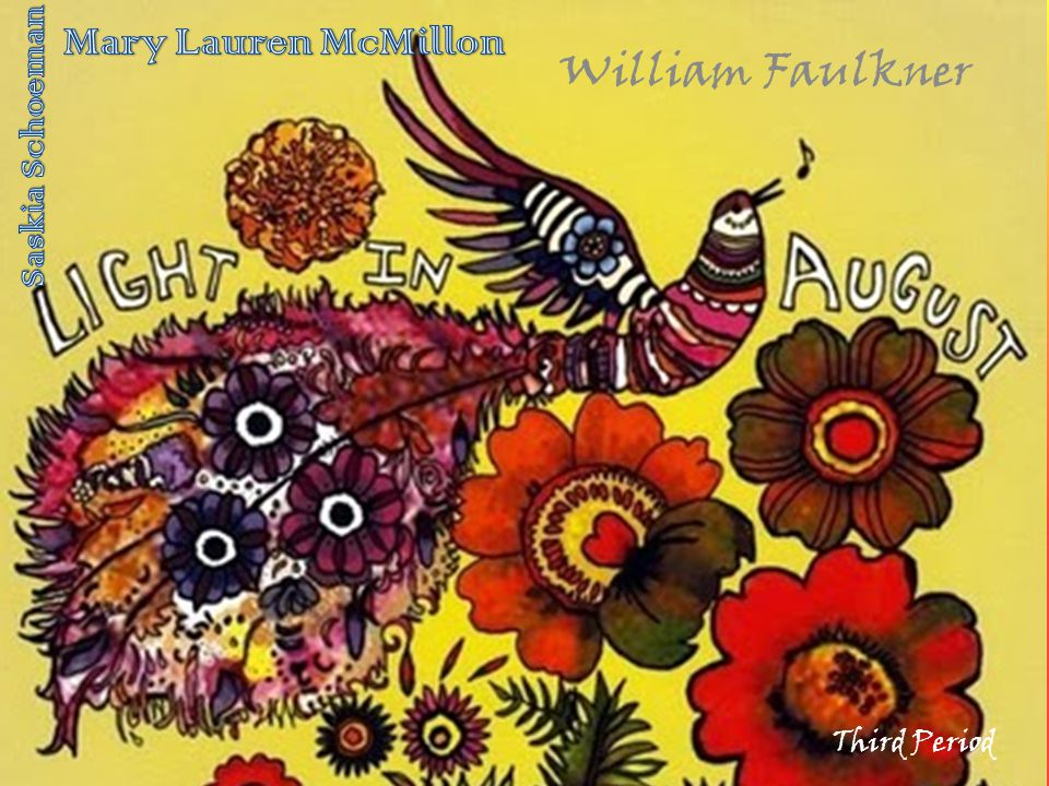 Light In August Mary Lauren McMillon William Faulkner Saskia Schoeman